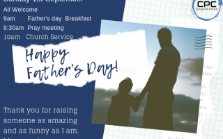 Sunday 1st September All Welcome 9am Father day Breakfast 9_30 Pray meeting 10am Church Service